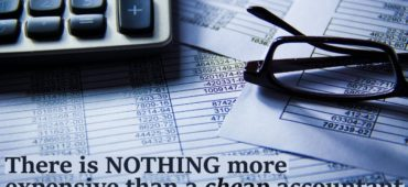 There is NOTHING more expensive than a cheap accountant!